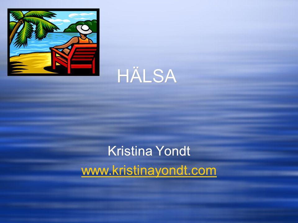 HÄLSA Kristina Yondt www.kristinayondt.com Kristina Yondt www.kristinayondt.com
