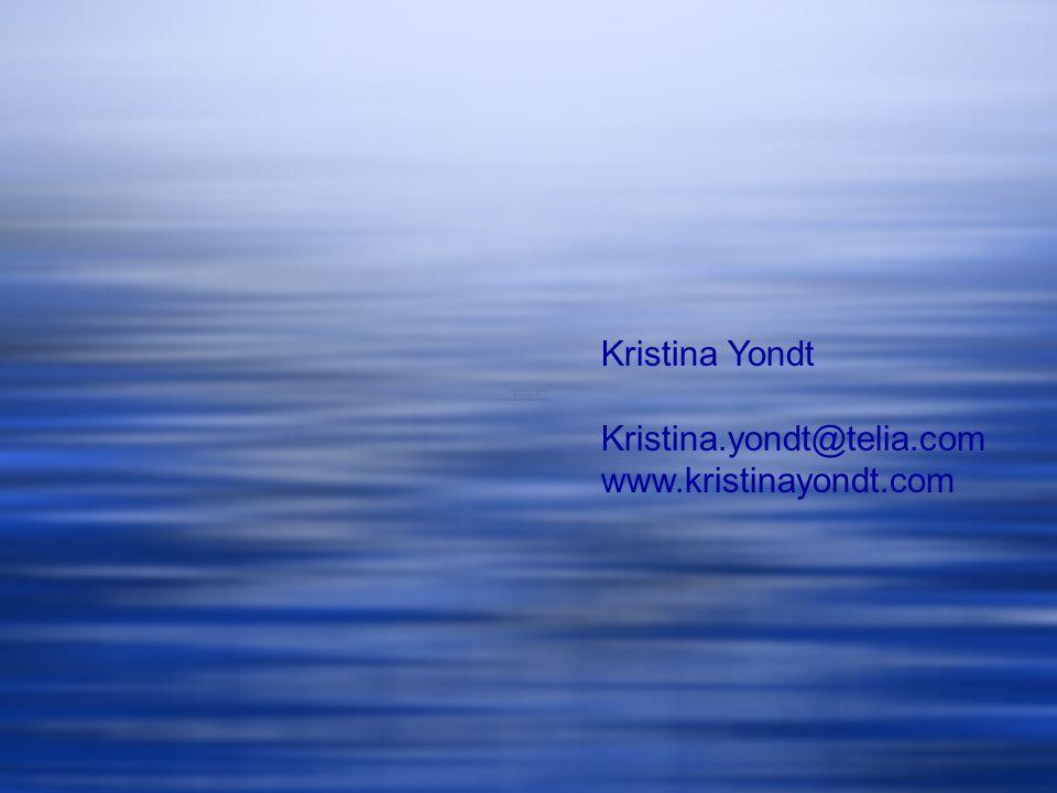 Kristina Yondt Kristina.yondt@telia.com www.kristinayondt.com
