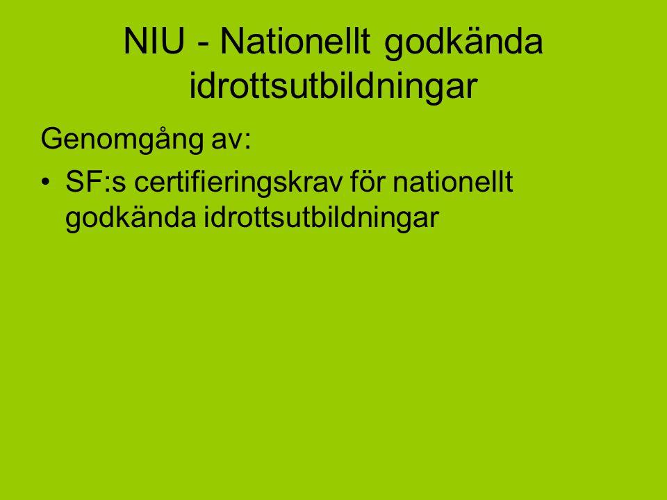 NIU - Nationellt godkända idrottsutbildningar SBTF:s krav Minst 12 spelare över en period av 3 år.