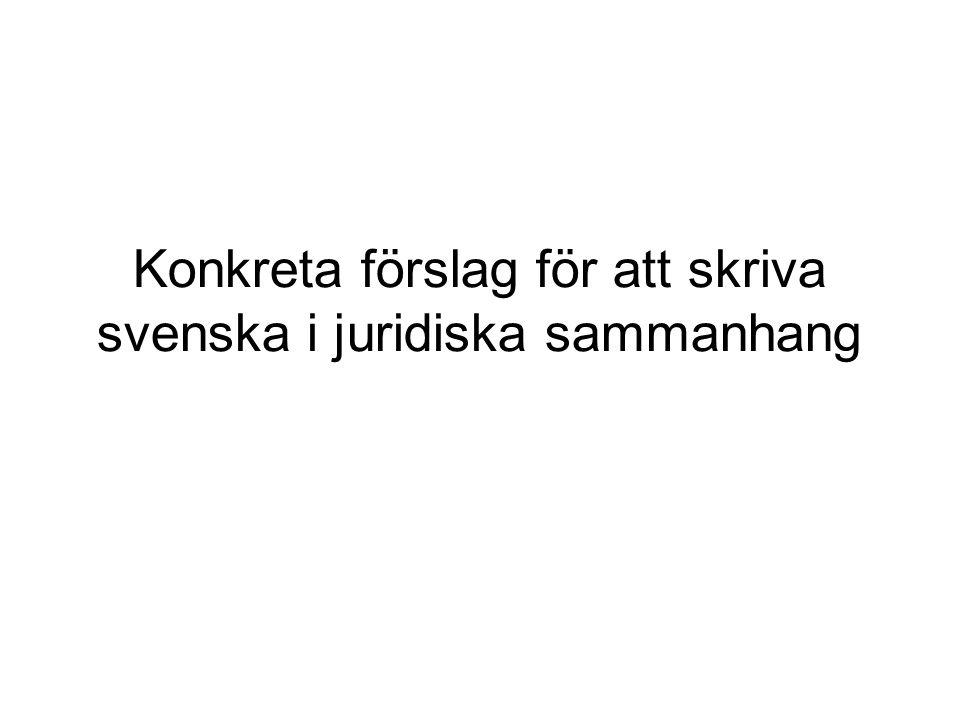 Konkreta förslag för att skriva svenska i juridiska sammanhang