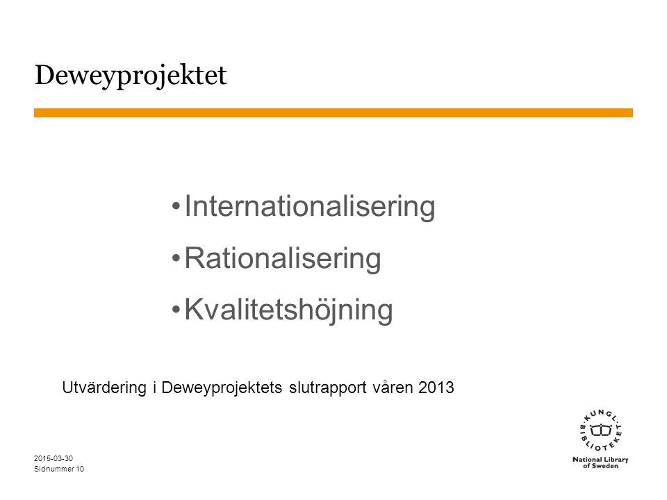 Sidnummer Deweyprojektet Internationalisering Rationalisering Kvalitetshöjning 2015-03-30 10 Utvärdering i Deweyprojektets slutrapport våren 2013