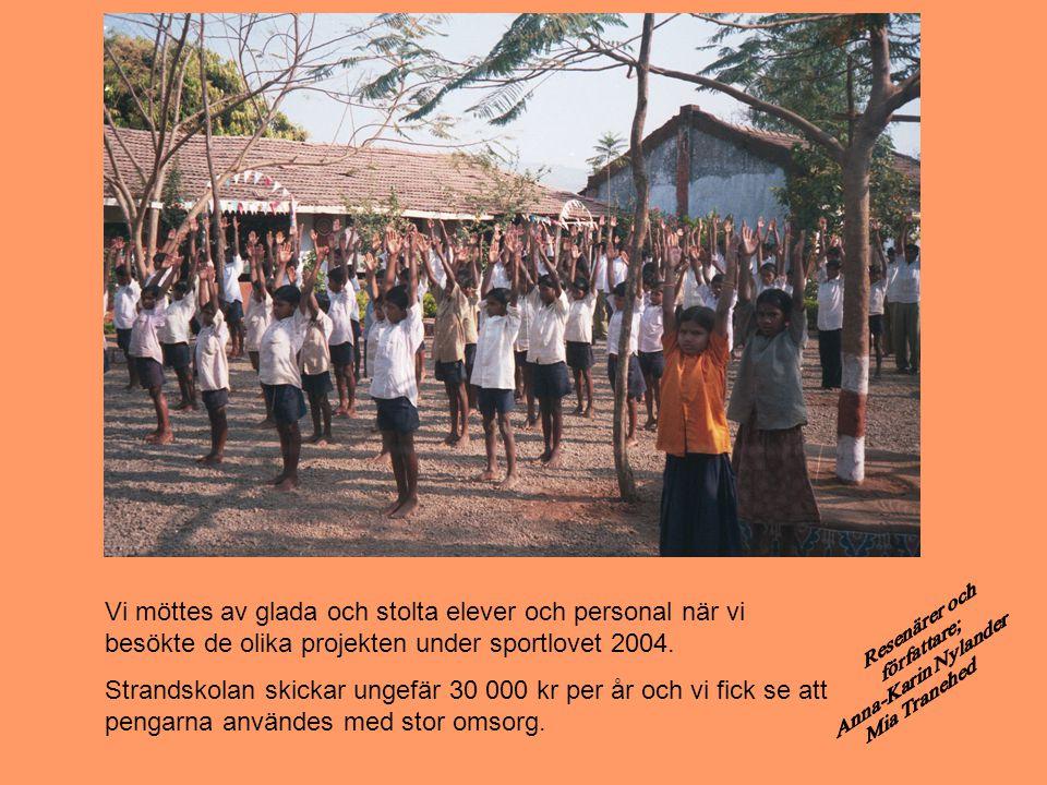 Vi möttes av glada och stolta elever och personal när vi besökte de olika projekten under sportlovet 2004.
