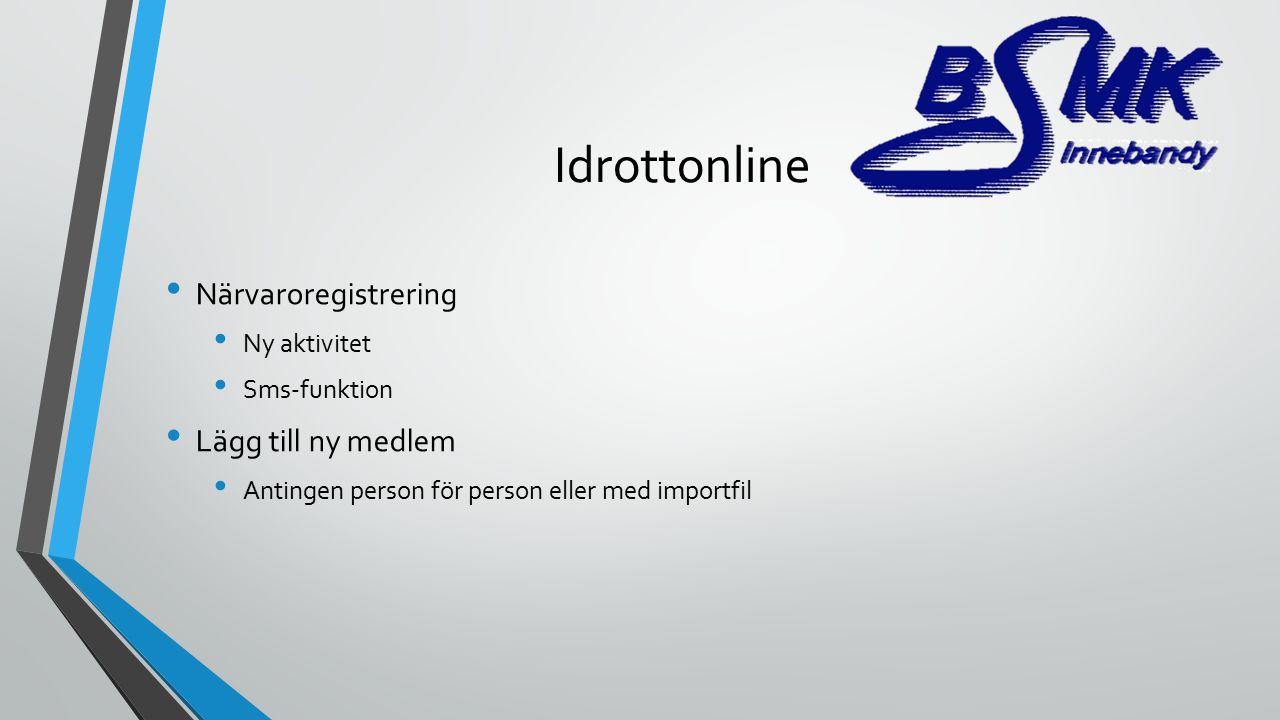 Idrottonline Närvaroregistrering Ny aktivitet Sms-funktion Lägg till ny medlem Antingen person för person eller med importfil