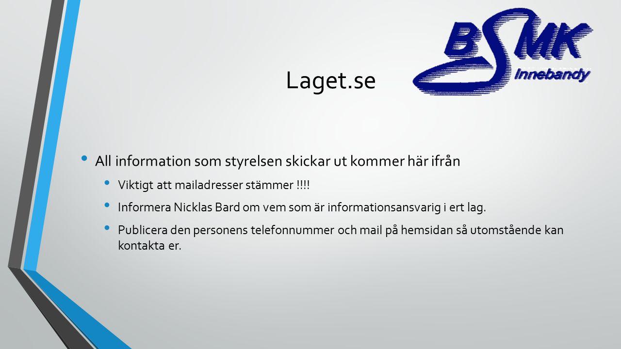 Laget.se All information som styrelsen skickar ut kommer här ifrån Viktigt att mailadresser stämmer !!!.