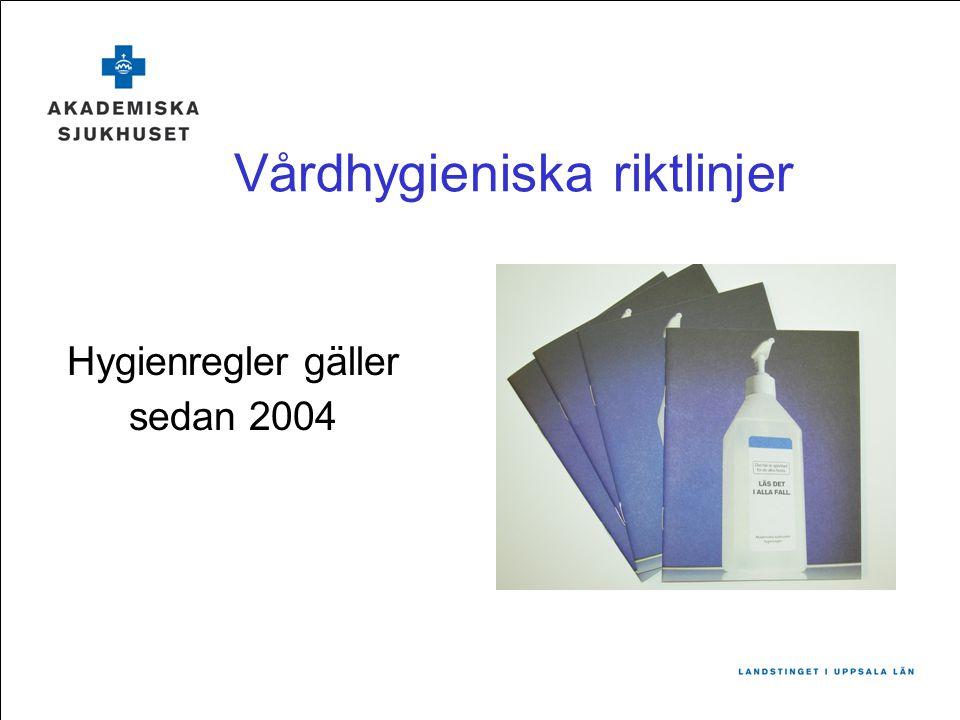 Vårdhygieniska riktlinjer Hygienregler gäller sedan 2004
