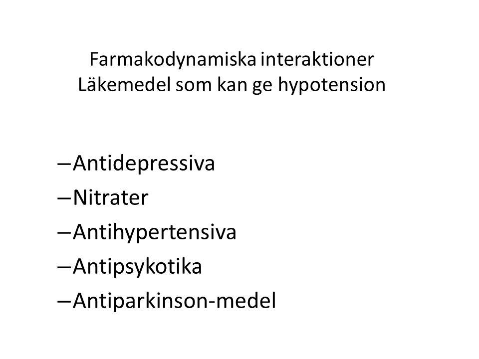 Farmakodynamiska interaktioner Läkemedel som kan ge hypotension – Antidepressiva – Nitrater – Antihypertensiva – Antipsykotika – Antiparkinson-medel