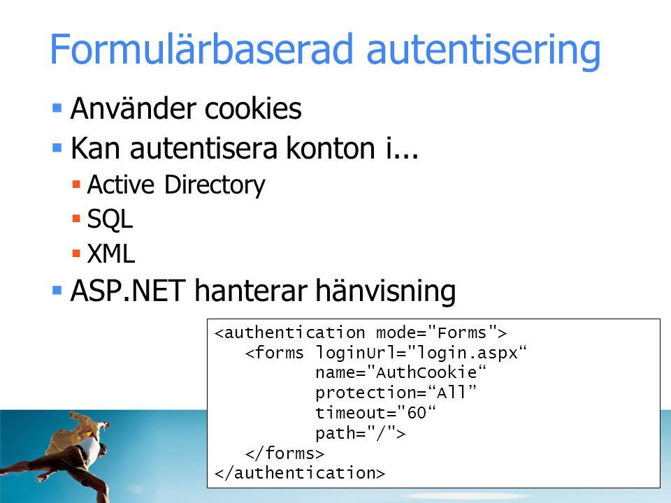 Formulärbaserad autentisering  Använder cookies  Kan autentisera konton i...