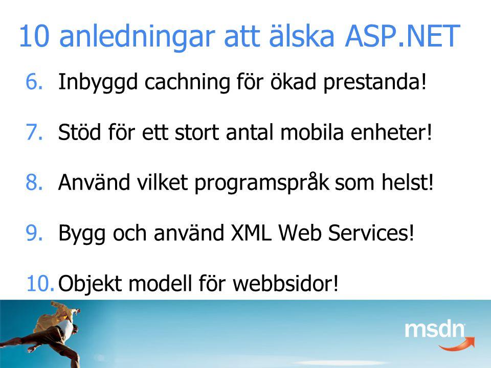 10 anledningar att älska ASP.NET 6.Inbyggd cachning för ökad prestanda.