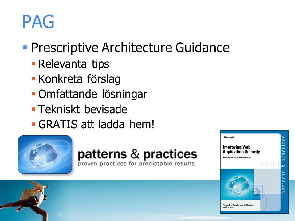 PAG  Prescriptive Architecture Guidance  Relevanta tips  Konkreta förslag  Omfattande lösningar  Tekniskt bevisade  GRATIS att ladda hem!