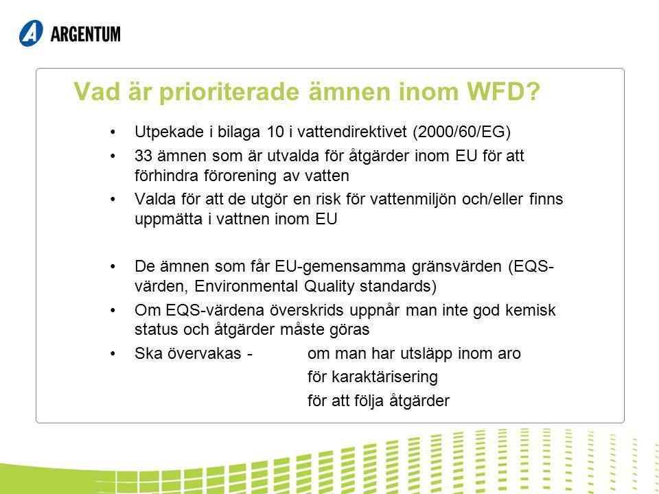 Vad är prioriterade ämnen inom WFD? Utpekade i bilaga 10 i vattendirektivet (2000/60/EG) 33 ämnen som är utvalda för åtgärder inom EU för att förhindr
