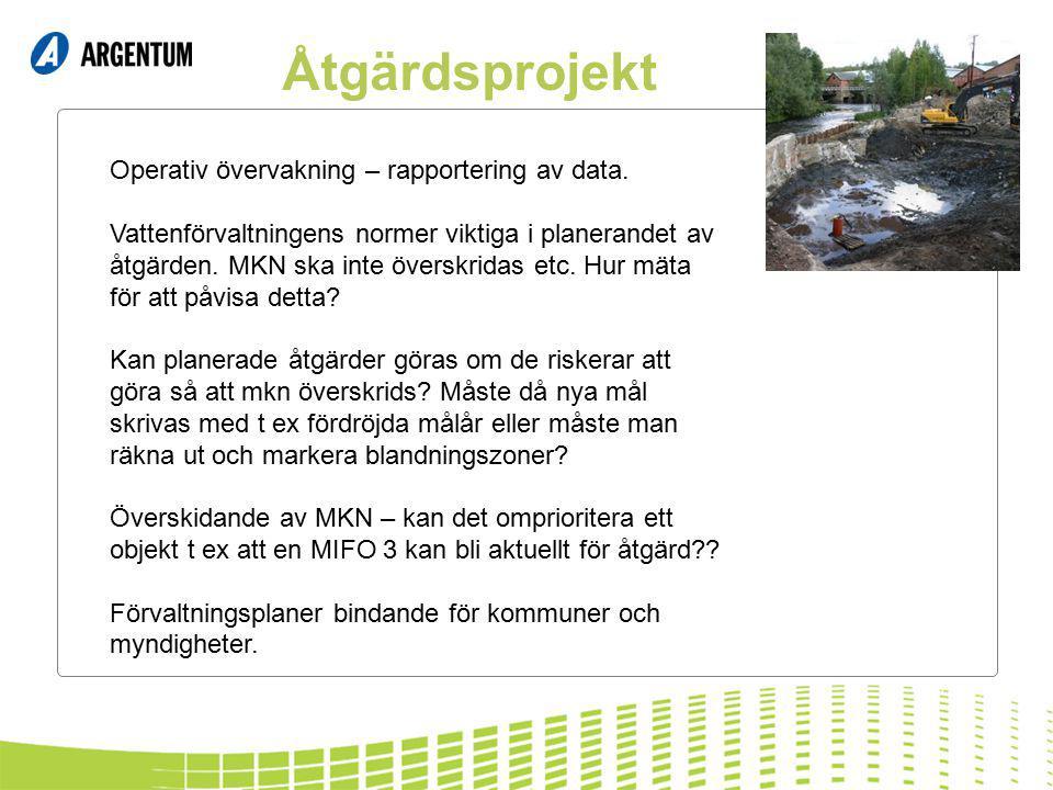Åtgärdsprojekt Operativ övervakning – rapportering av data. Vattenförvaltningens normer viktiga i planerandet av åtgärden. MKN ska inte överskridas et
