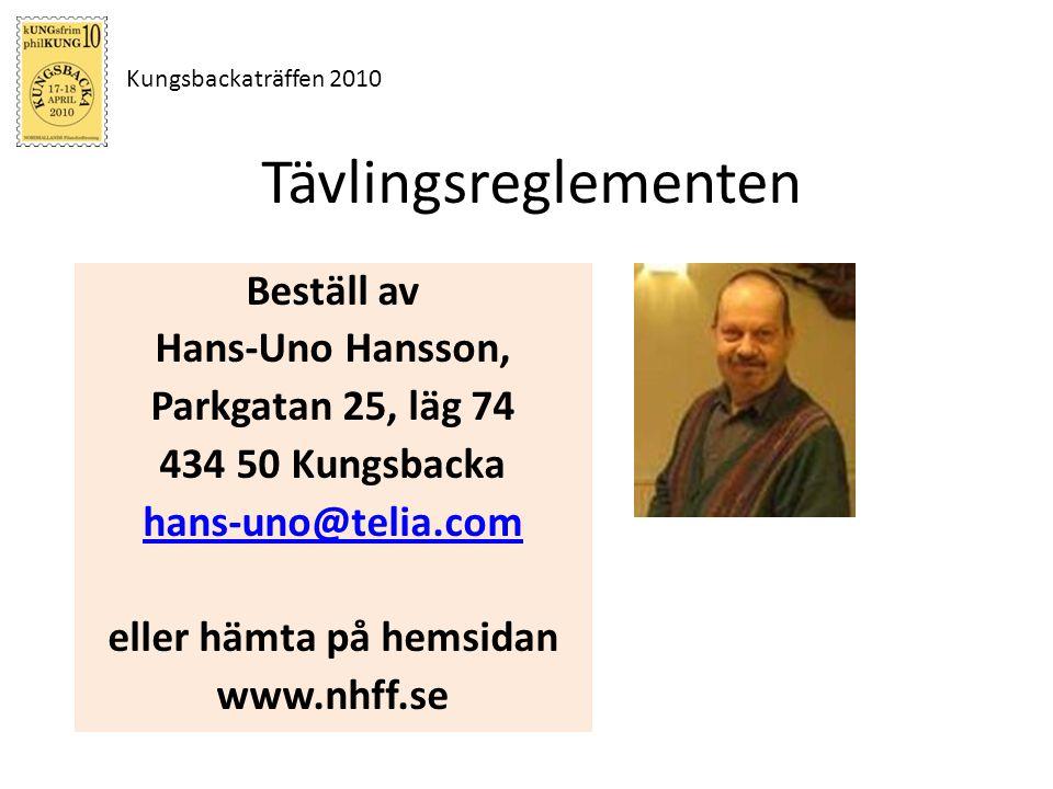 Kungsbackaträffen 2010 Tävlingsreglementen Beställ av Hans-Uno Hansson, Parkgatan 25, läg 74 434 50 Kungsbacka hans-uno@telia.com eller hämta på hemsi