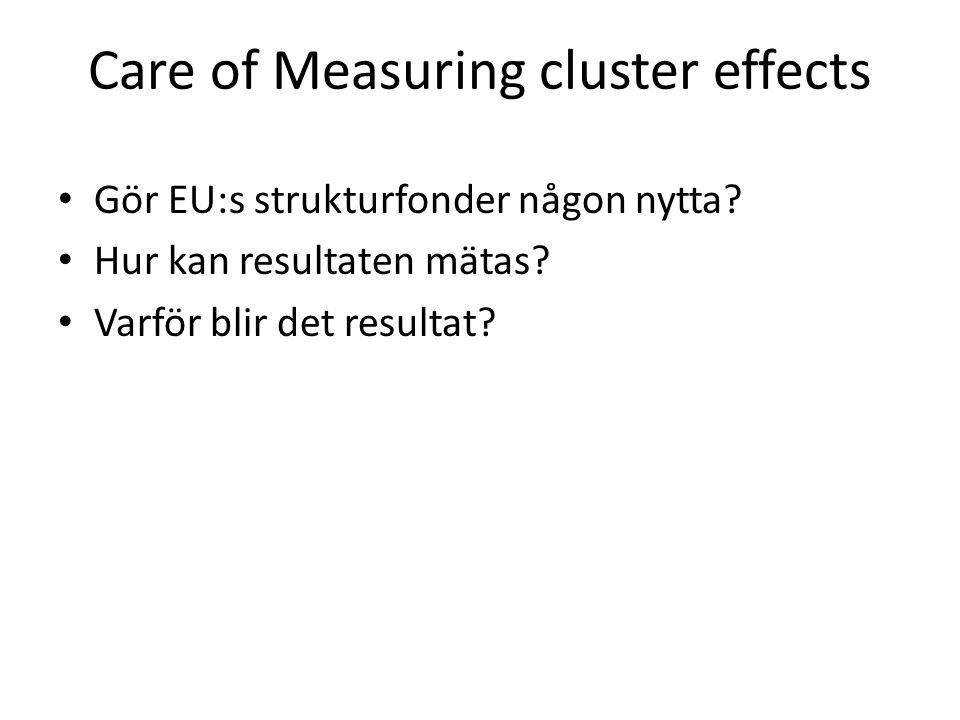 Care of Measuring cluster effects Gör EU:s strukturfonder någon nytta.