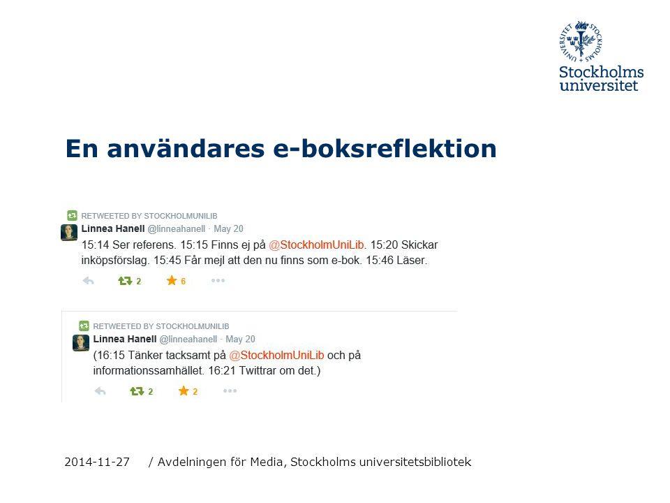 En användares e-boksreflektion 2014-11-27 / Avdelningen för Media, Stockholms universitetsbibliotek