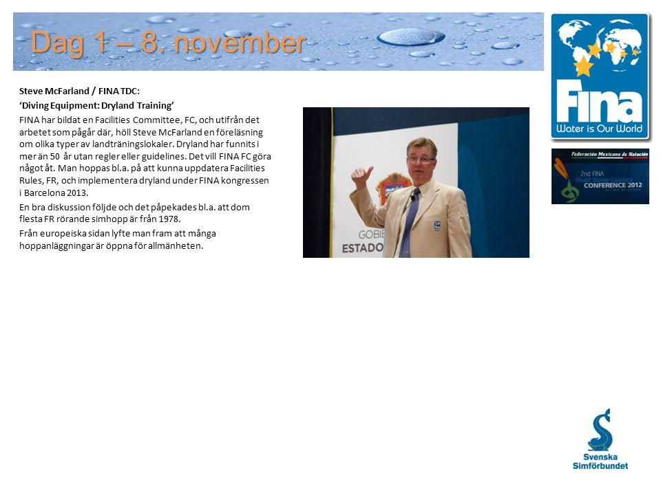 Steve McFarland / FINA TDC: 'Diving Equipment: Dryland Training' FINA har bildat en Facilities Committee, FC, och utifrån det arbetet som pågår där, höll Steve McFarland en föreläsning om olika typer av landträningslokaler.