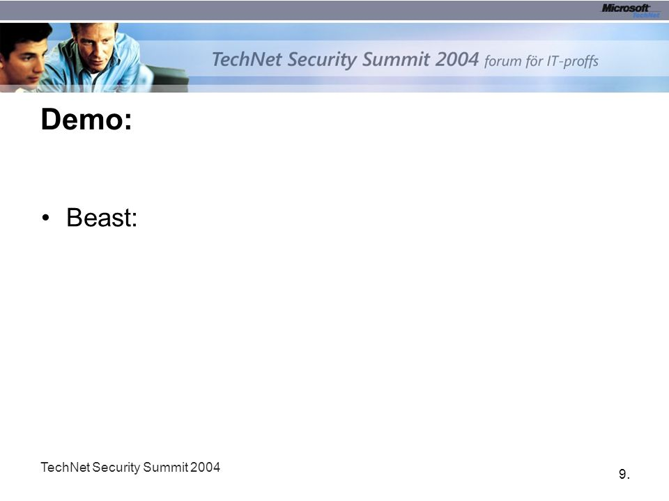 9.9. TechNet Security Summit 2004 Demo: Beast: