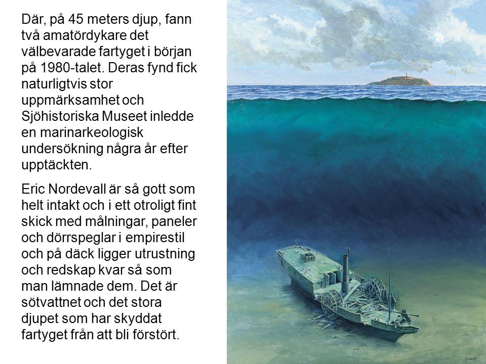 Eliasson valde dock fel sida av Jungfrun och på eftermiddagen gick Eric Nordevall hårt på grund några hundra meter norr om ön. Hjälp anlände och när å