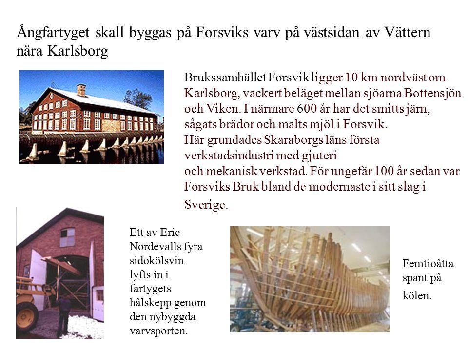 År 1995 bildades Forsviks skeppsbyggarsällskap med målsättning att på Forsviks Varv bygga Erik Nordevall II.