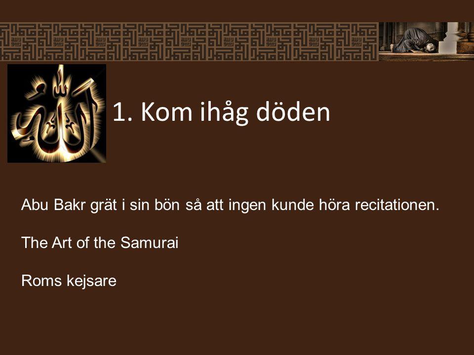 Abu Bakr grät i sin bön så att ingen kunde höra recitationen.