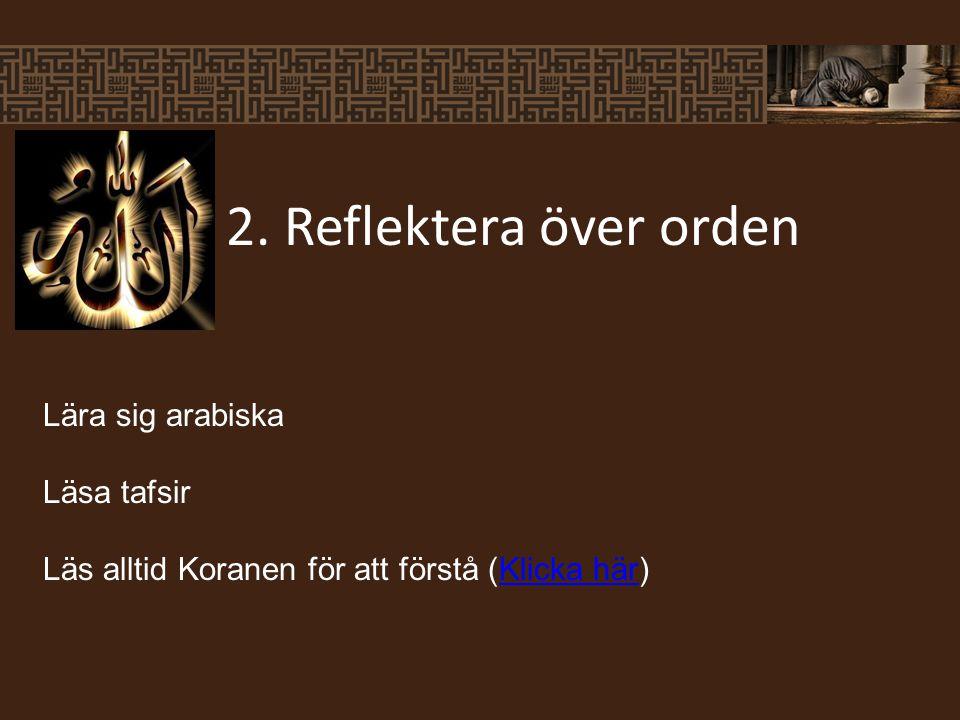 Lära sig arabiska Läsa tafsir Läs alltid Koranen för att förstå (Klicka här)Klicka här 2.