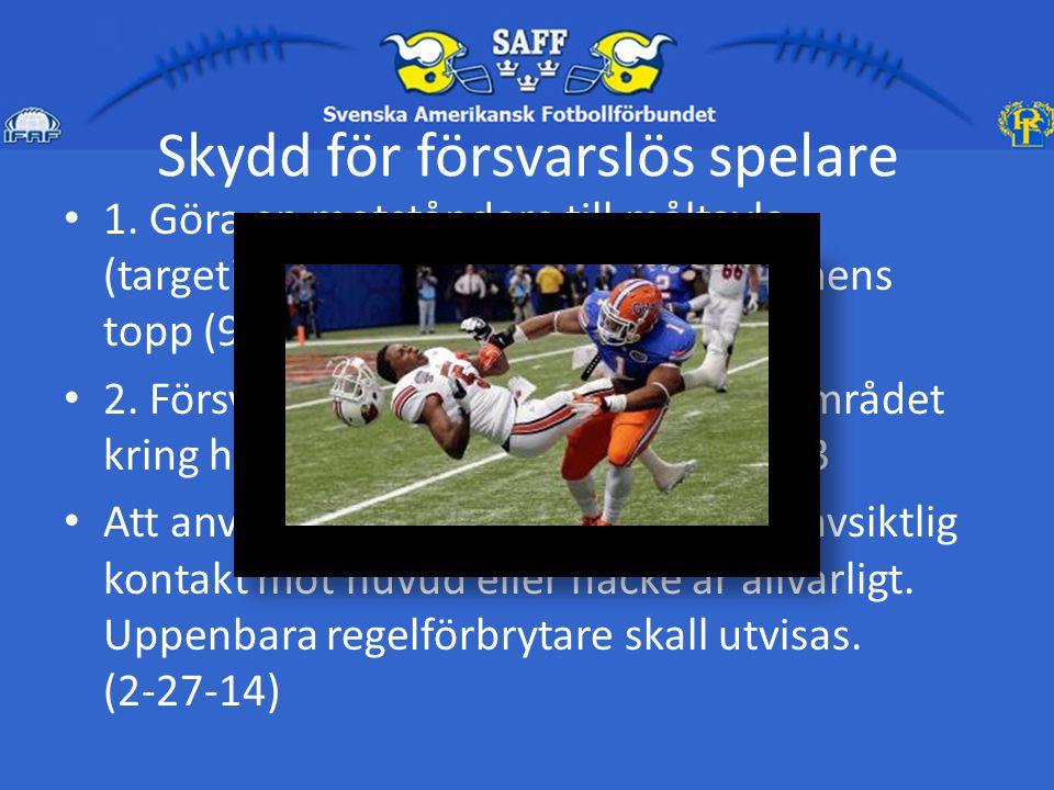 Skydd för försvarslös spelare 1.