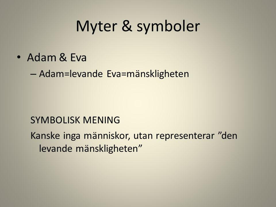 """Myter & symboler Adam & Eva – Adam=levande Eva=mänskligheten SYMBOLISK MENING Kanske inga människor, utan representerar """"den levande mänskligheten"""""""