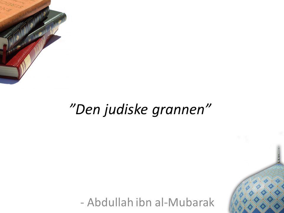 """Den judiske grannen"" - Abdullah ibn al-Mubarak"