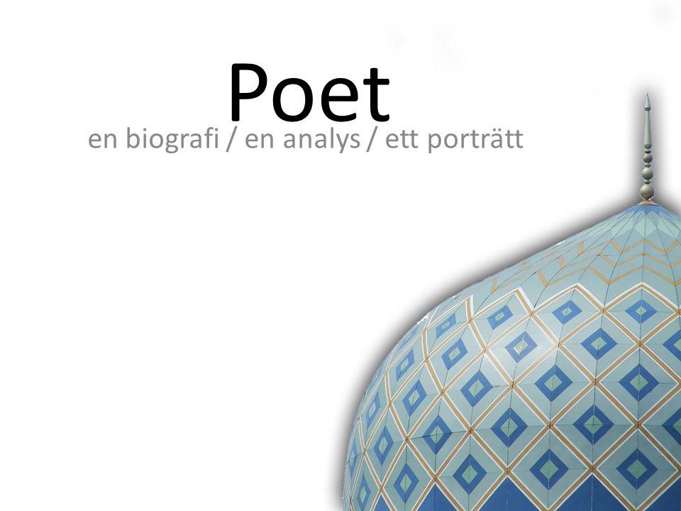 Poet en biografi / en analys / ett porträtt