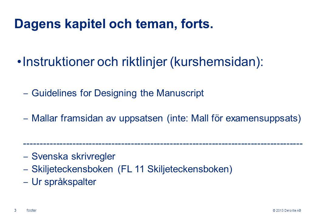 © 2013 Deloitte AB 14footer Korrekt språk, forts.