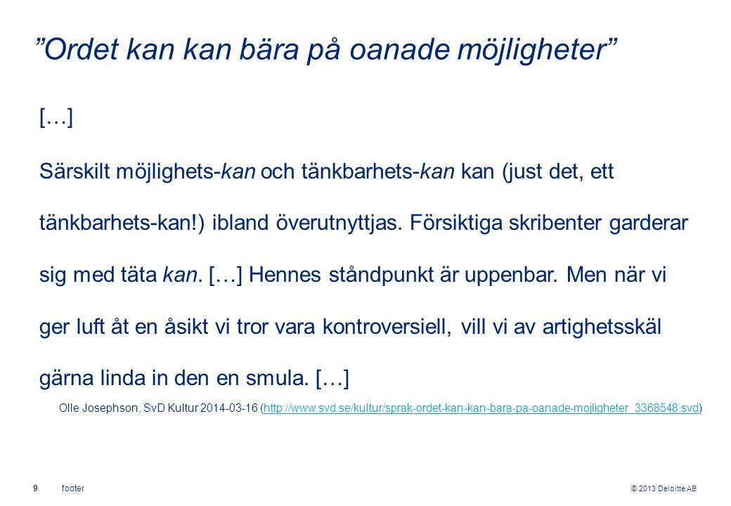 © 2013 Deloitte AB 10footer R & J: 14 Vetenskapligt språk, forts.