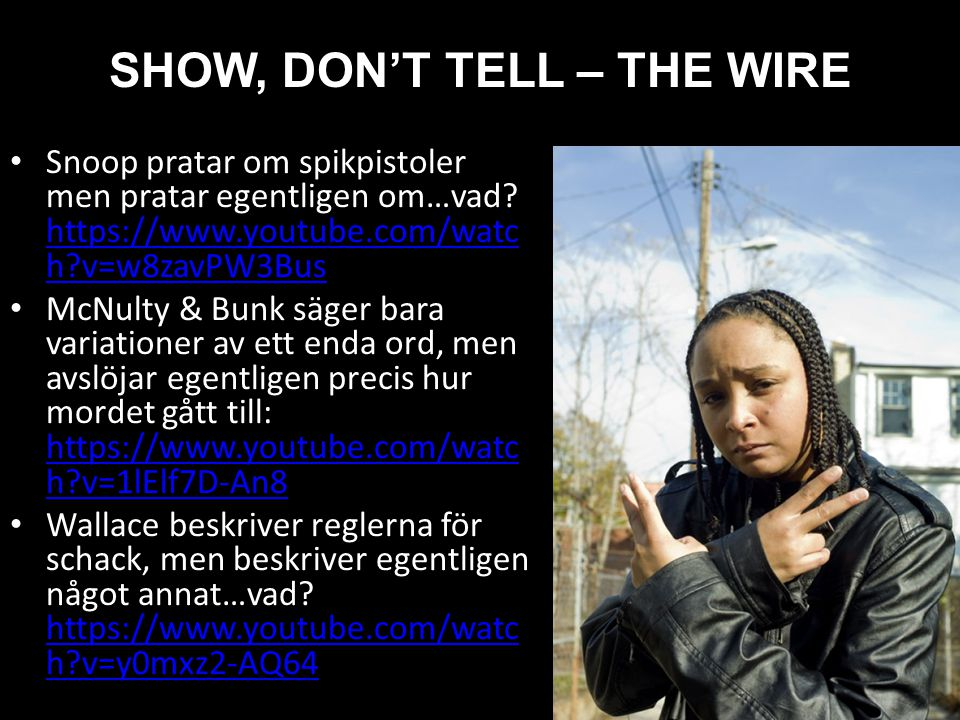 SHOW, DON'T TELL – THE WIRE Snoop pratar om spikpistoler men pratar egentligen om…vad.