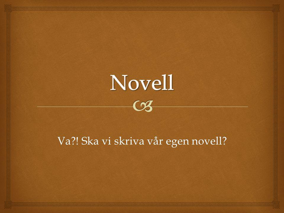Va?! Ska vi skriva vår egen novell?