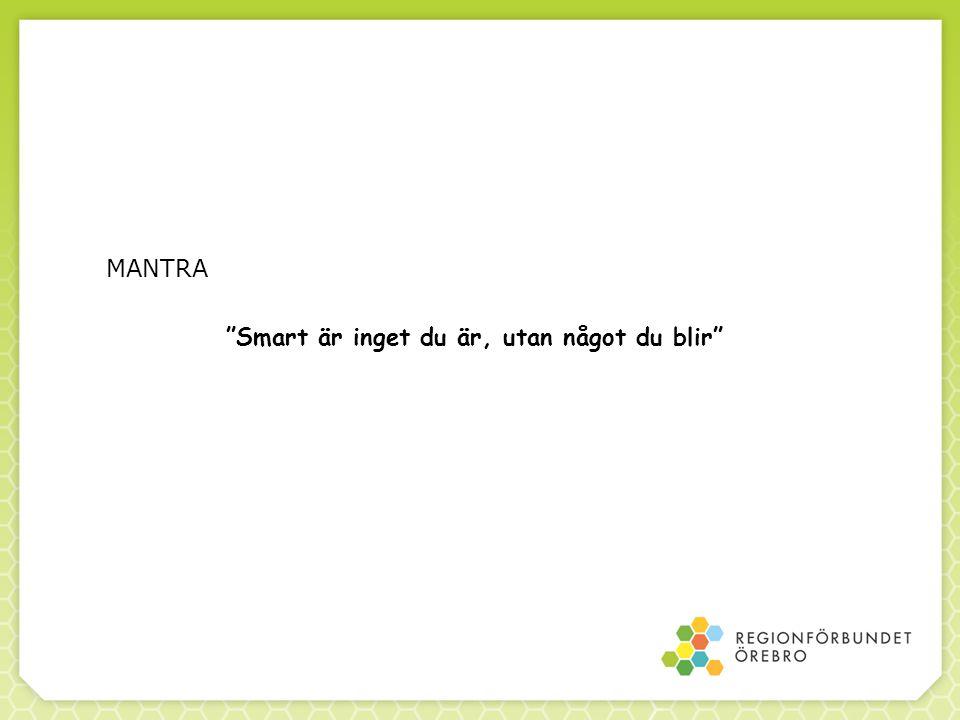 MANTRA Smart är inget du är, utan något du blir