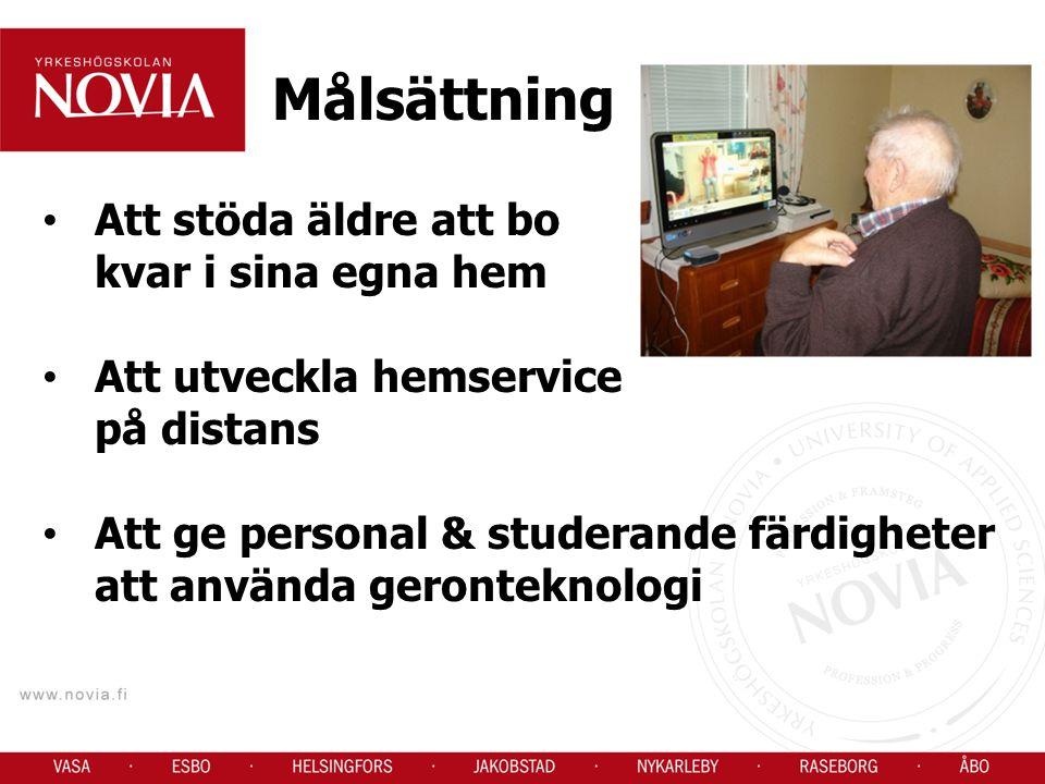 Målsättning Att stöda äldre att bo kvar i sina egna hem Att utveckla hemservice på distans Att ge personal & studerande färdigheter att använda geronteknologi
