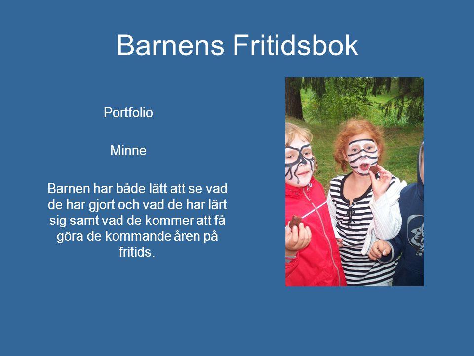 Barnens Fritidsbok Portfolio Minne Barnen har både lätt att se vad de har gjort och vad de har lärt sig samt vad de kommer att få göra de kommande åre