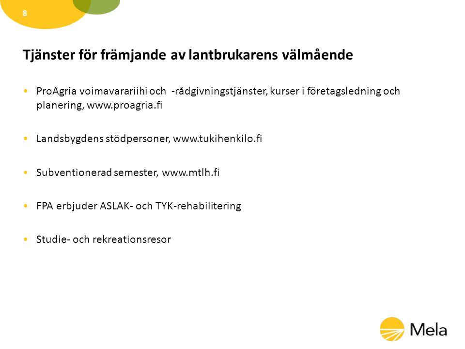 Tjänster för främjande av lantbrukarens välmående ProAgria voimavarariihi och -rådgivningstjänster, kurser i företagsledning och planering, www.proagria.fi Landsbygdens stödpersoner, www.tukihenkilo.fi Subventionerad semester, www.mtlh.fi FPA erbjuder ASLAK- och TYK-rehabilitering Studie- och rekreationsresor 8
