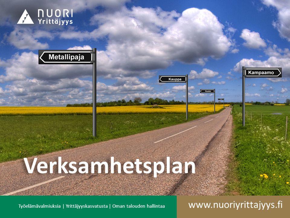 Työelämävalmiuksia | Yrittäjyyskasvatusta | Oman talouden hallintaa www.nuoriyrittajyys.fi Verksamhetsplan