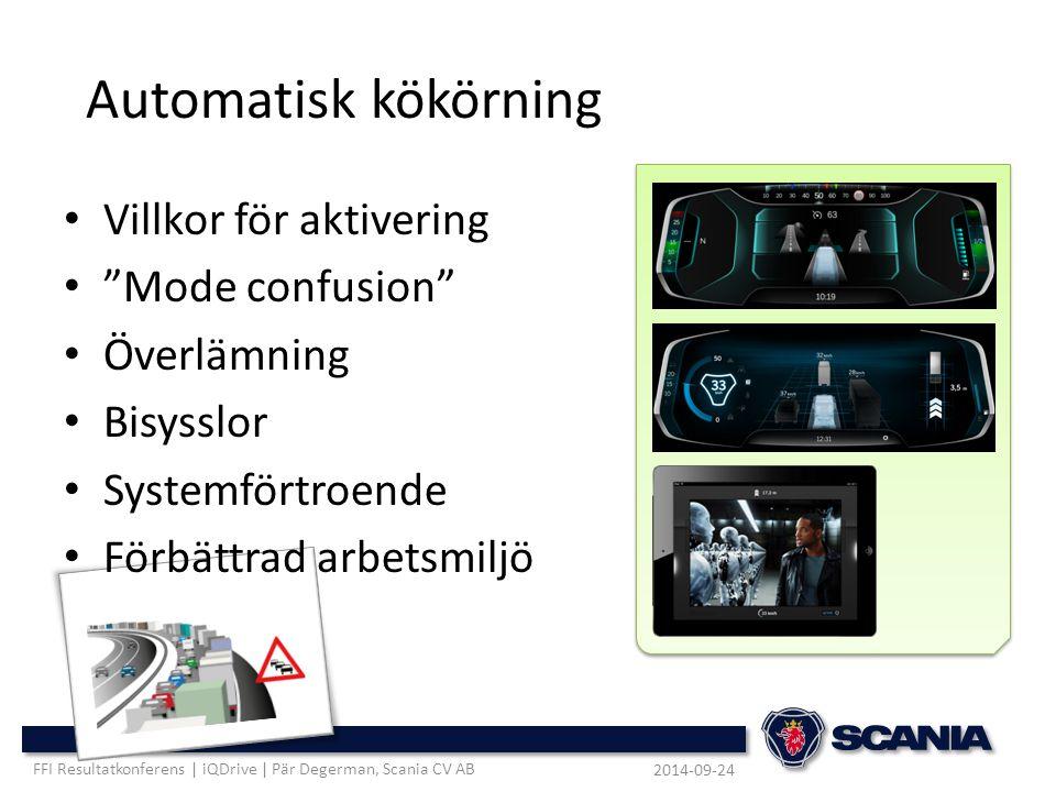 """Automatisk kökörning Villkor för aktivering """"Mode confusion"""" Överlämning Bisysslor Systemförtroende Förbättrad arbetsmiljö 2014-09-24 FFI Resultatkonf"""