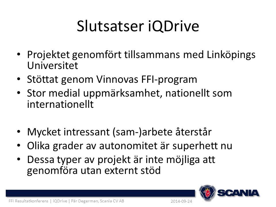 Slutsatser iQDrive Projektet genomfört tillsammans med Linköpings Universitet Stöttat genom Vinnovas FFI-program Stor medial uppmärksamhet, nationellt