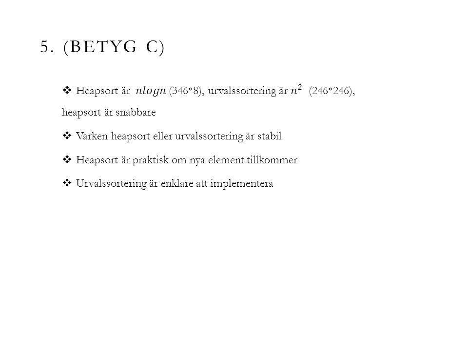 5. (BETYG C)