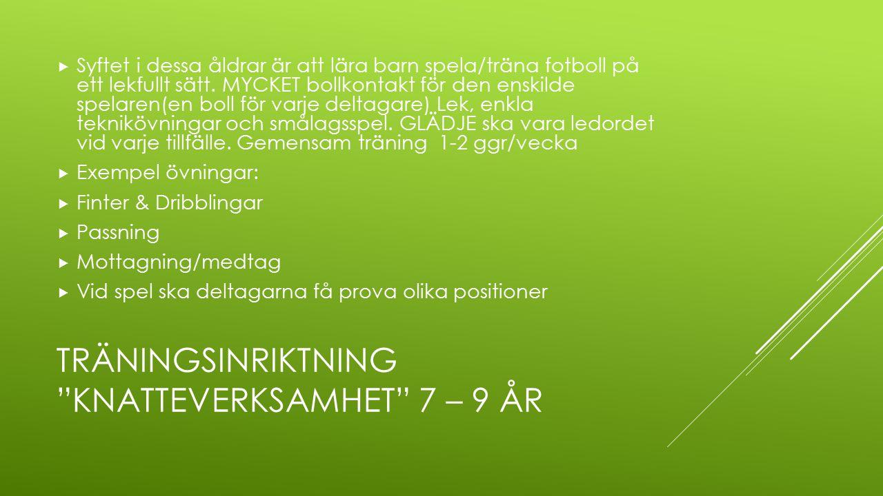 TRÄNINGSINRIKTNING LIRARVERKSAMHET 10 – 12 ÅR  Repetera tidigare moment  Mottagning/vändning  PASSNINGSSPEL  Anfallsspel: spelbarhet, spelbred, speldjup.