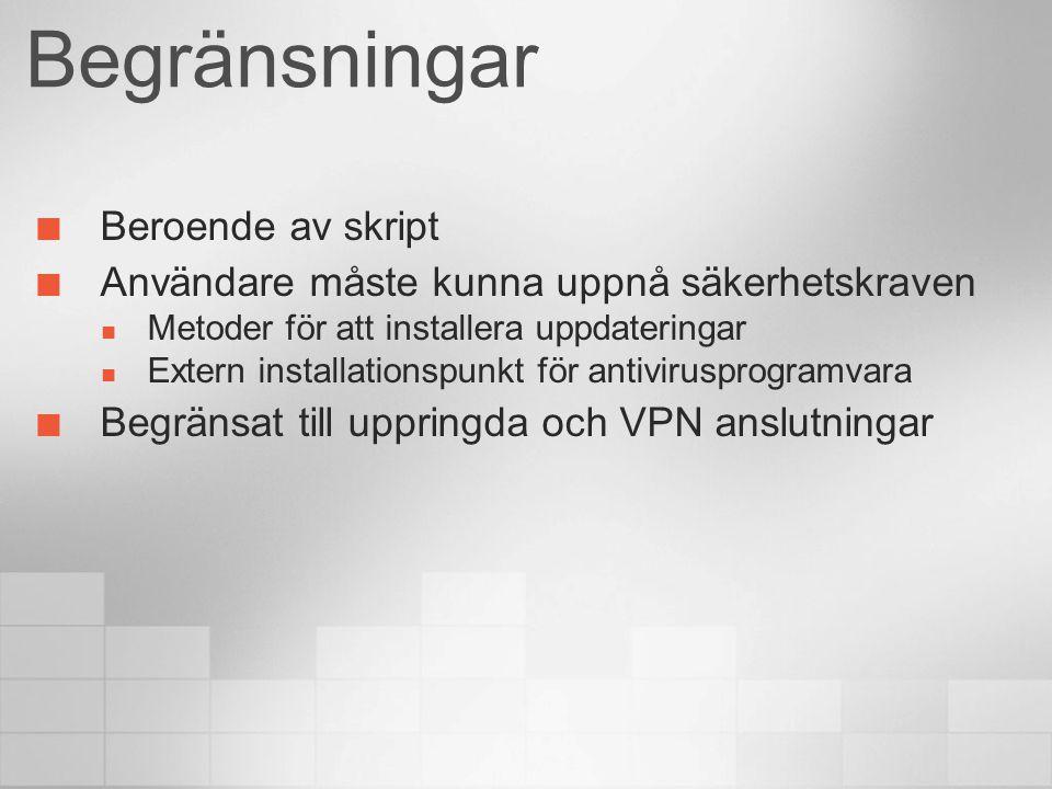Begränsningar Beroende av skript Användare måste kunna uppnå säkerhetskraven Metoder för att installera uppdateringar Extern installationspunkt för an