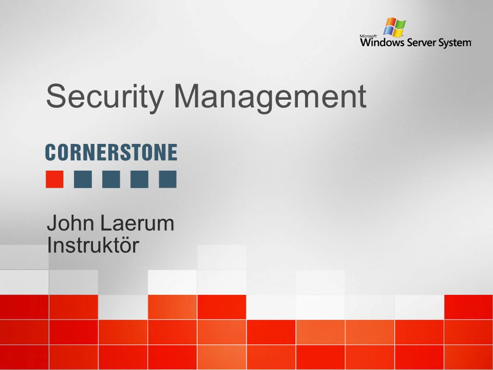 Security Management John Laerum Instruktör