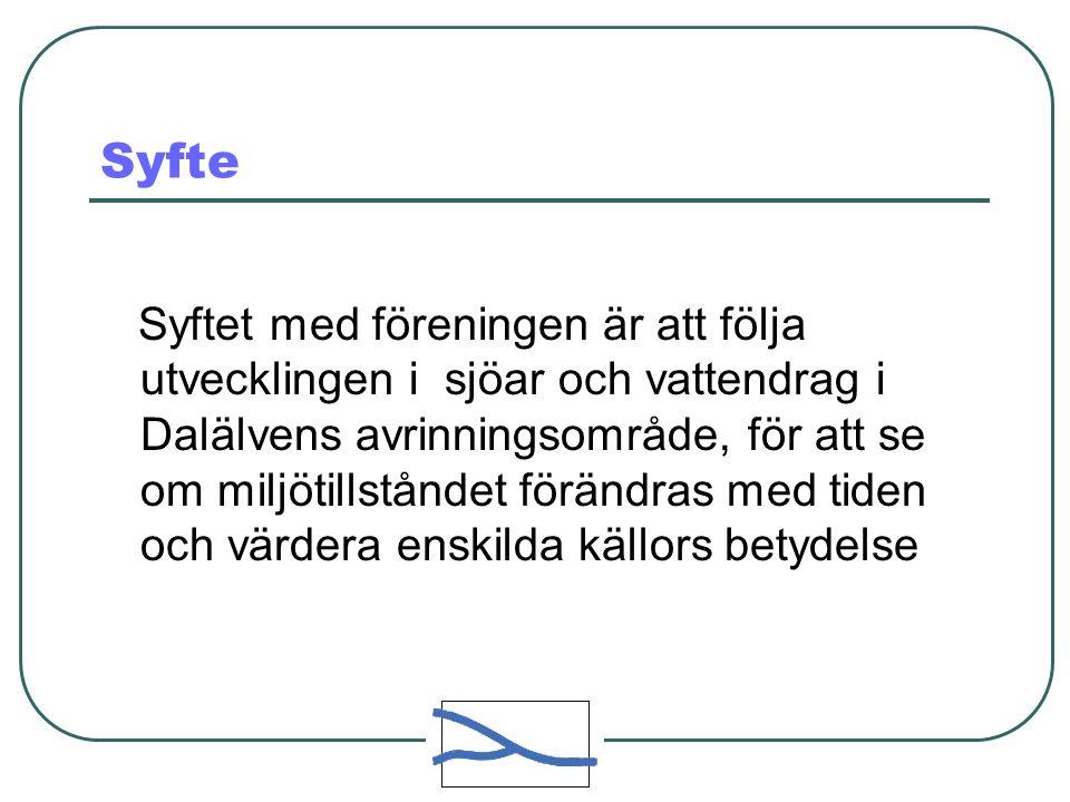 Syfte Syftet med föreningen är att följa utvecklingen i sjöar och vattendrag i Dalälvens avrinningsområde, för att se om miljötillståndet förändras me