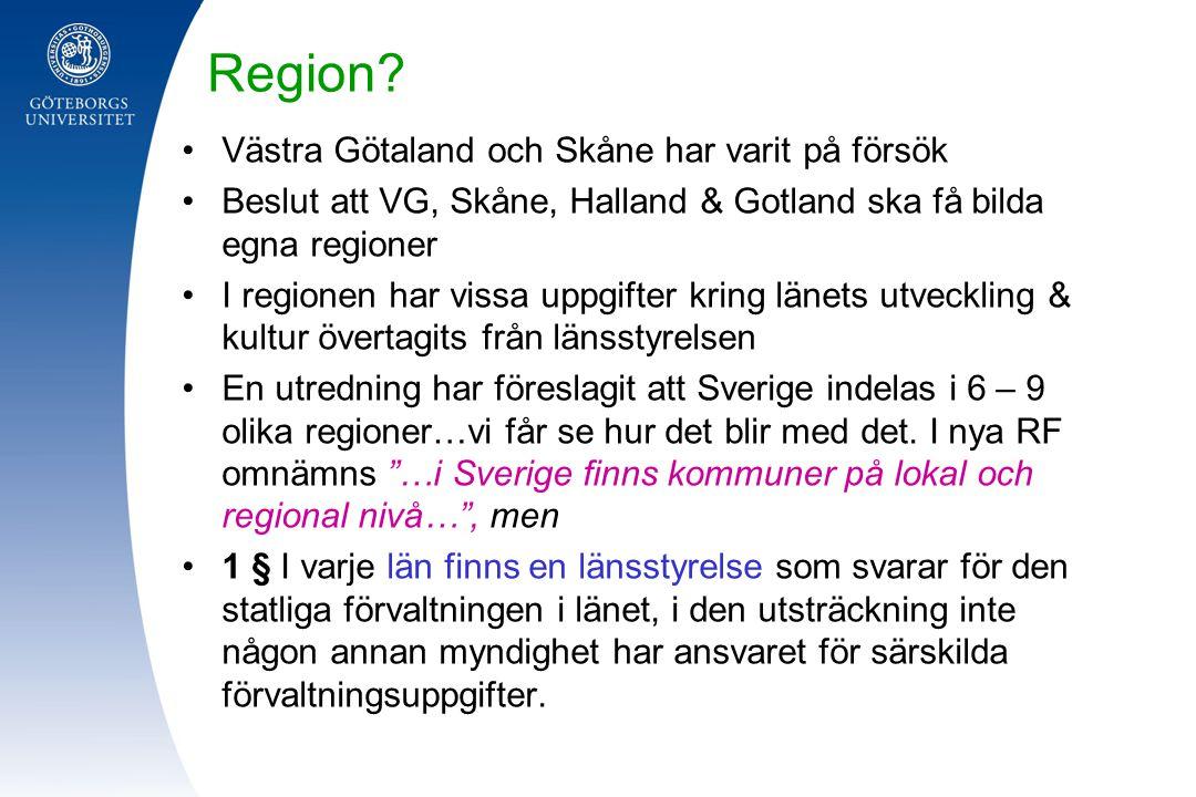 Region? Västra Götaland och Skåne har varit på försök Beslut att VG, Skåne, Halland & Gotland ska få bilda egna regioner I regionen har vissa uppgifte
