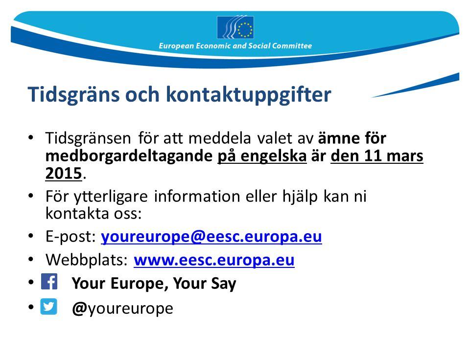 Tidsgräns och kontaktuppgifter Tidsgränsen för att meddela valet av ämne för medborgardeltagande på engelska är den 11 mars 2015. För ytterligare info