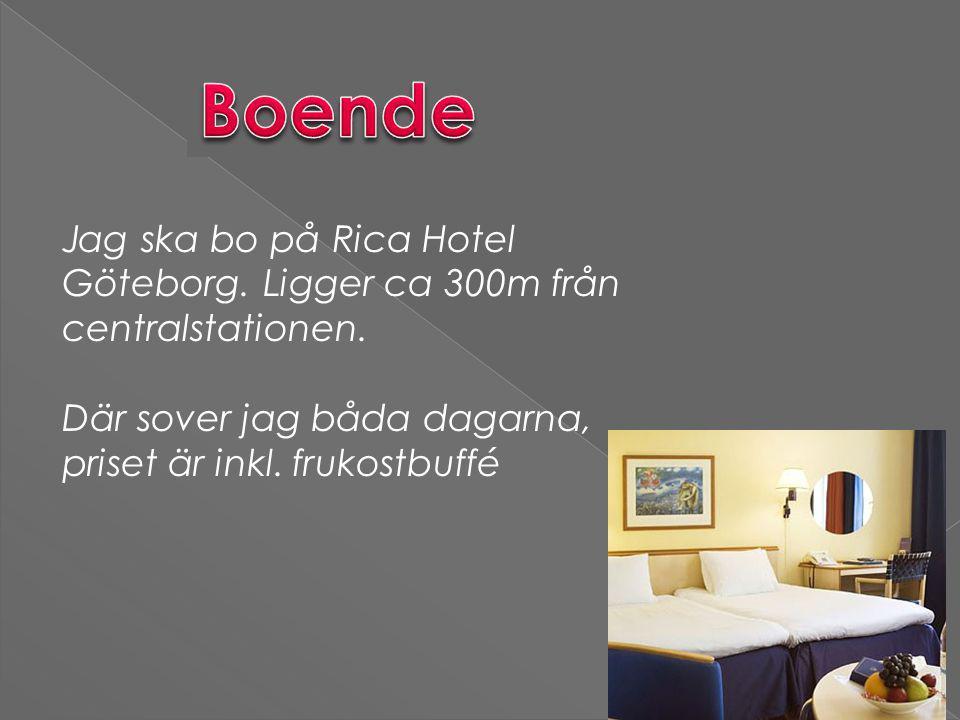 Jag ska bo på Rica Hotel Göteborg. Ligger ca 300m från centralstationen.
