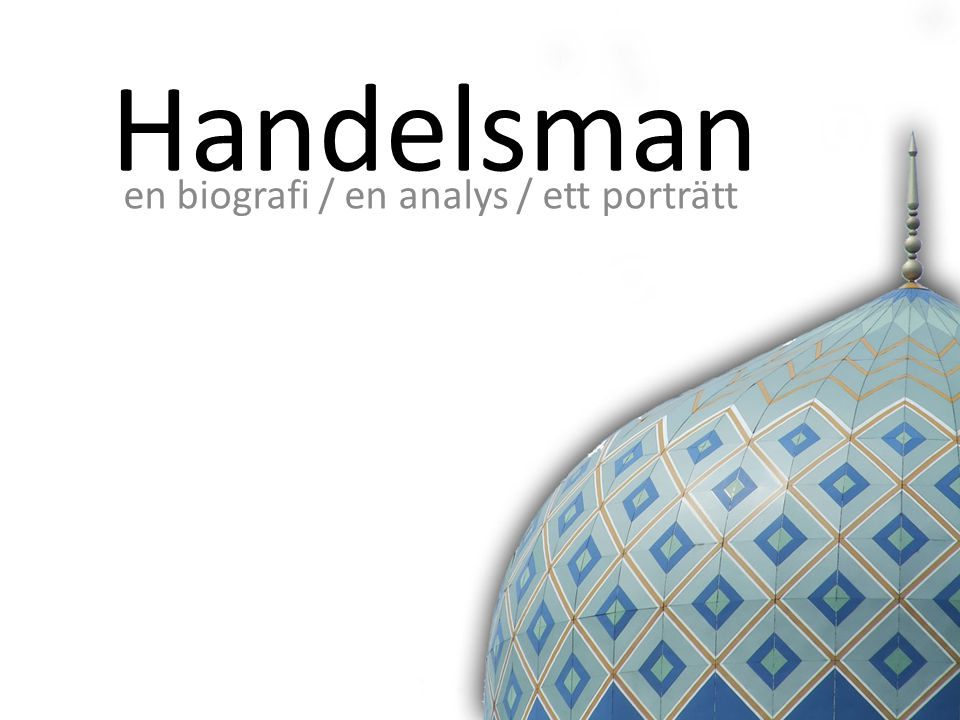 Handelsman en biografi / en analys / ett porträtt
