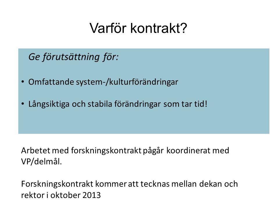 Ge förutsättning för: Omfattande system-/kulturförändringar Långsiktiga och stabila förändringar som tar tid.