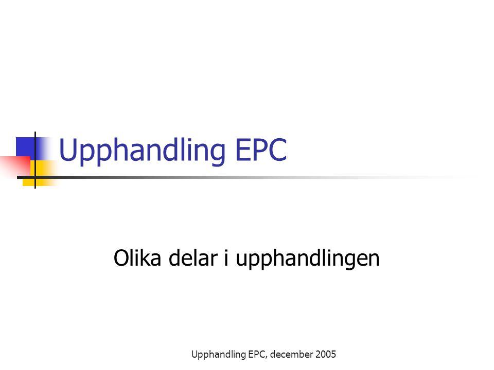 Upphandling EPC, december 2005 Upphandling EPC Olika delar i upphandlingen